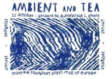 Ambient & Tea: Maxime Rouquart // Zeitgeist // Onrust