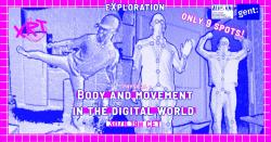 eXplortion: Body and movement in a digital world.