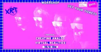 worXshop: Analog virtual realities